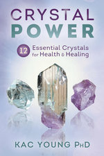 CRYSTAL POWER : 12 ESSENTIAL CRYSTALS FOR HEALTH & HEALING