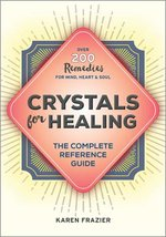 CRYSTALS FOR HEALING THE COMPLETE REFERENCE GUIDE