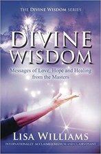 DIVINE WISDOM : MESSAGES OF LOVE, HOPE & HEALING
