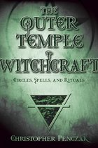 OUTER TEMPLE OF WITCHCRAFT CIRCLES, SPELLS,& RITUALS