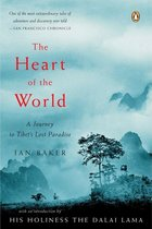 HEART OF THE WORLD : A JOURNEY TO TIBET'S LOST PARADISE