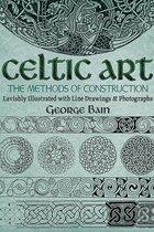 CELTIC ART : THE METHODS OF CONSTRUCTION