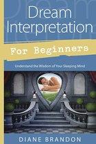 DREAM INTERPRETATIONS FOR BEGINNERS