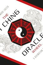 I CHING ORACLE WHEEL : A DIVINATION SYSTEM