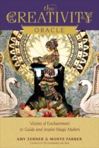 CREATIVITY ORACLE : VISIONS OF ENCHANTMENT TO GUIDE AND INSPIRE MAGIC MAKERS