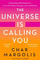 UNIVERSE IS CALLING YOU : CONNECTING WITH THE ESSENCE TO LIVE WITH ENERGY, LOVE & POWER