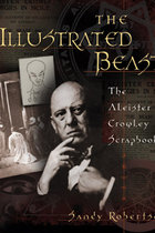 ILLUSTRATED BEAST : THE ALEISTER CROWLEY SCRAPBOOK