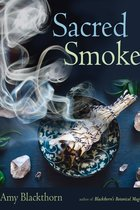 SACRED SMOKE : CLEAR AWAY NEGATIVE ENERGIES 10-1-19