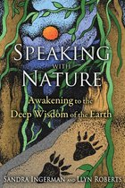 SPEAKING WITH NATURE : AWAKENING TO THE DEEP WISDOM OF THE EARTH