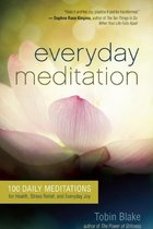 EVERYDAY MEDITATION : 100 DAILY MEDITATIONS FOR HEALTH