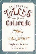 FORGOTTEN TALES OF COLORADO