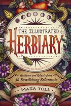 ILLUSTRATED HERBIARY : GUIDANCE & RITUALS FROM 36 BEWITCHING BOTANICALS