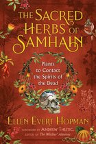 SACRED HERBS OF SAMHAIN : PLANTS TO CONTACT THE SPIRITS OF THE DEAD