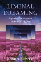 LIMINAL DREAMING : EXPLORING CONSCIOUSNESS AT THE EDGES OF SLEEP