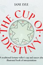 CUP OF DESTINY A TRADITIONAL FORTUNE-TELLERS CUP & SAUCER