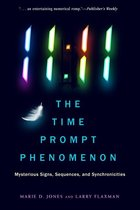 11:11 THE TIME PROMPT PHENOMENON - MYSTERIOUS SIGNS, SEQUENCES & SYNCHRONICITIES