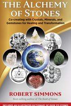 ALCHEMY OF STONES : CO-CREATING WITH CRYSTALS, MINERALS & GEMSTONES