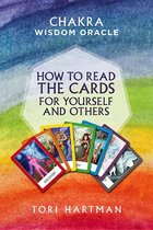 CHAKRA WISDOM ORACLE: HOW TO READ THE CARDS FOR YOURSELF & OTHERS
