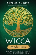 WICCA MADE EASY AWAKEN THE DIVINE MAGIC WITHIN YOU